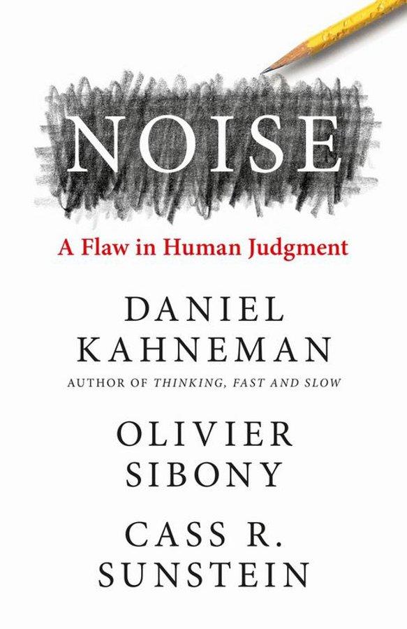 Noise: een onderschat probleem in menselijke oordeels-en besluitvorming (deel 1)
